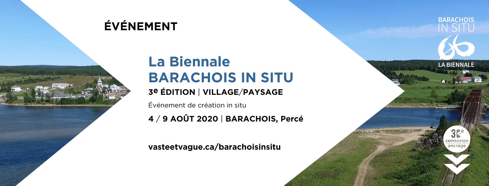 LA BIENNALE BARACHOIS IN SITU | 3e ÉDITION | VILLAGE/PAYSAGE Évènement de création in situ | 4 au 9 août 2020